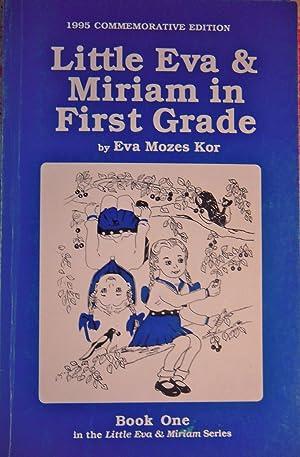 Little Eva & Miriam in First Grade: Kors, Eva Mozes; (illustrator) Claussen, Virginia Nehf