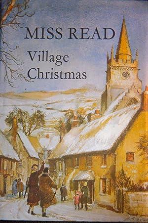 Miss Read Village Christmas: Miss Read; (illustrator) Goodall, John S.