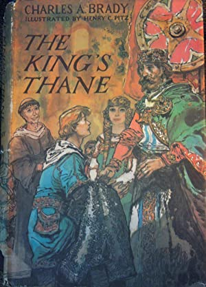 The King's Thane: Brady, Charles A.;