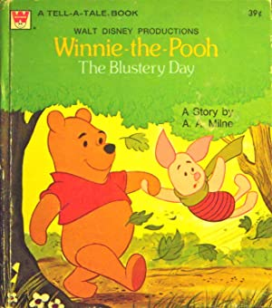 Winnie-the-Pooh The Blustery Day: A.A. Milne; (illustrator)