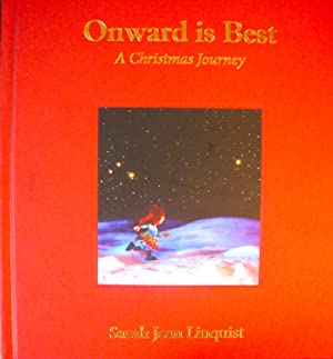 Onward is Best: A Christmas Journey *Limited: Linquist, Sarah Jean;