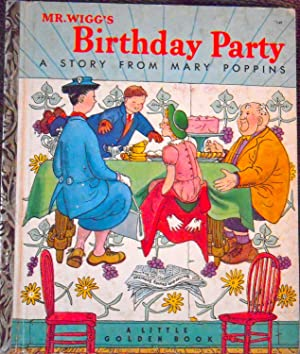Mr. Wigg's Birthday Party - A Story: Travers, P.L.; (illustrator)