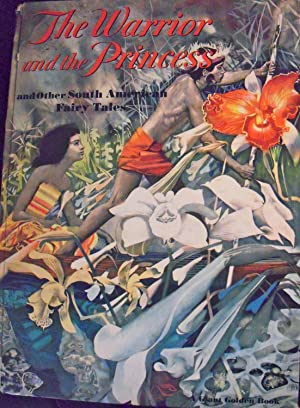 The Warrior and the Princess and Other South American Fairy Tales *A Giant Golden Book*: Obligado, ...