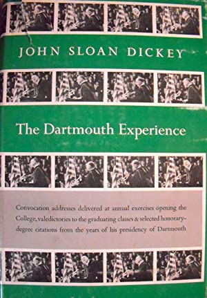 The Dartmouth Experience *SIGNED*: Dickey, John Sloan; (editor) Lathem, Edward Connery