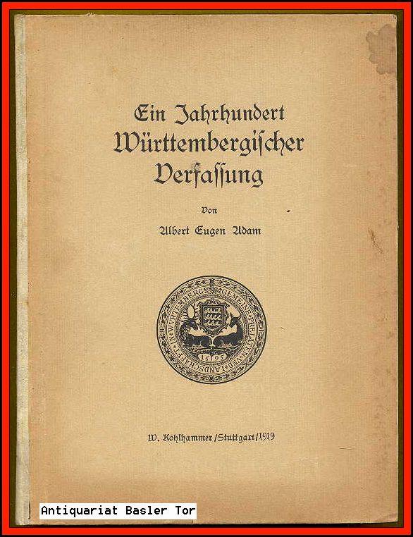 Ein Jahrhundert Württembergischer Verfassung.: Adam, Albert Eugen: