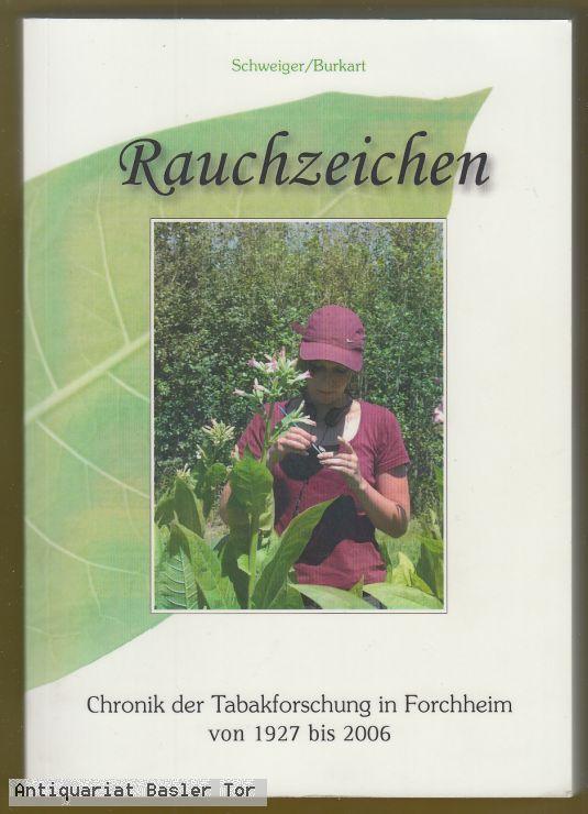 Rauchzeichen. Chronik der Tabakforschung in Forchheim von: Schweiger, Paul und