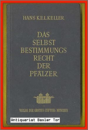 Das Selbstbestimmungsrecht der Pfälzer.: Keller, Hans K.