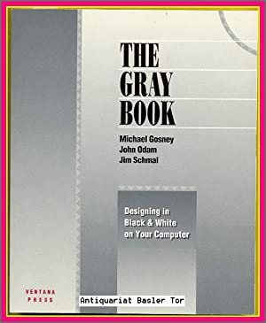 The Gray Book. Designing in Black &: Gosney, Michael, John