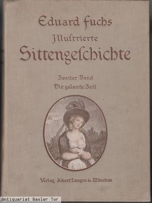Illustrierte Sittengeschichte vom Mittelalter bis zur Gegenwart.: Fuchs, Eduard: