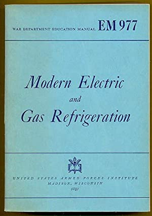 Modern Electric and Gas Refrigeration.: Althouse, Andrew D.