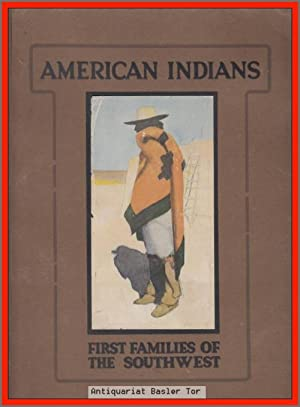 American Indians. First Families of the Southwest.: Huckel, J. F.: