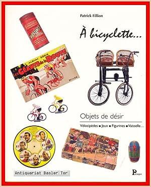 A bicyclette.: Fillion, Patrick: