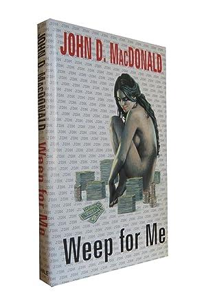 Weep for Me: MACDONALD John D.