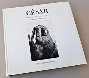 César, catalogue raisonné volume I (1947 - 1964.)