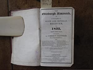 The Edinburgh Almanack, or Universal Scots and Imperial Register, for 1832