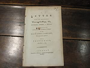 A Letter from the Honourable Warren Hastings, Esq. Governor-general of Bengal, to the Honourable ...