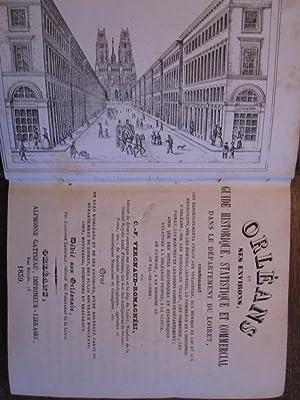 ORLEANS et Ses Environs, Guide Historique, Statistique et Commercial Dans Le Department Du Loiret.:...