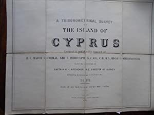 A Trigonometrical Survey of the Island of Cyprus Executed & Published By Command of H.E. Major Ge...