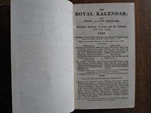 The Royal Kalendar AND COURT AND CITY REGISTER for ENGLAND, SCOTLAND, IRELAND, and THE COLONIES. ...