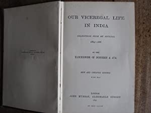 Our Viceregal Life in India. Selections from My Journal 1884-1888. New and Cheaper Edition with Map...