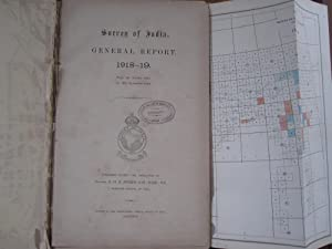 SURVEY of INDIA. General Report, 1918-19. From 1st October 1918 to 30th September 1919: Ryder, C H ...