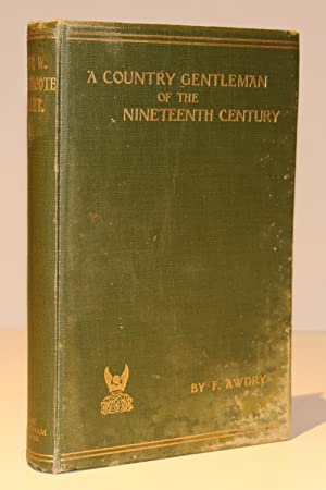 A Country Gentleman of the Nineteenth Century: Awdry, F. (Frances)