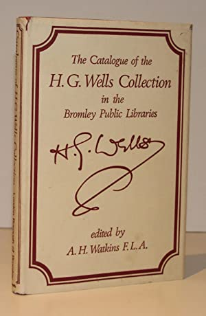 The Catalogue of the H. G. Wells Collection in the Bromley Public Libraries