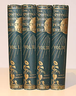 The Poetical Works of Percy Bysshe Shelley (First Edition: Complete in Four Volumes)