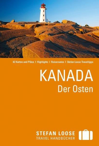 Stefan Loose Reiseführer Kanada, Der Osten - Horak, Steven, Tim Jepson Stephen Keeling u. a.