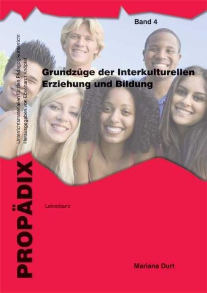 Grundzüge der Interkulturellen Erziehung und Bildung: Lehrerband + Schülerband zusammen - Durt, Mariana und Martina Klein