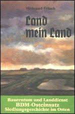 Land mein Land. Bauerntum und Landdienst, BDM-Osteinsatz.: Hildegard Fritsch