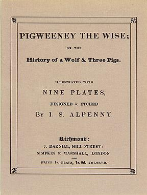 Pigweeney the Wise; or the History of a Wolf & Three Pigs