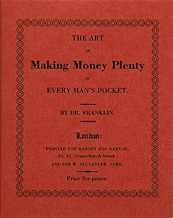 The Art of Making Money Plenty, in Every Man's Pocket. By Dr Franklin