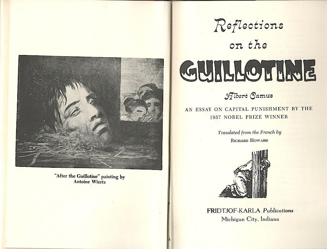 reflections on the guillotine an essay on capital punishment by the  reflections on the guillotine an essay on capital punishment by the  nobel  prize winner