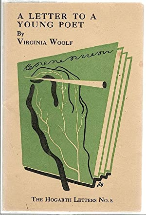 Letter to a Young Poet: Woolf, Virginia