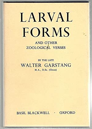 Larval Forms; And Other Zoological Verses: Garstang, Walter