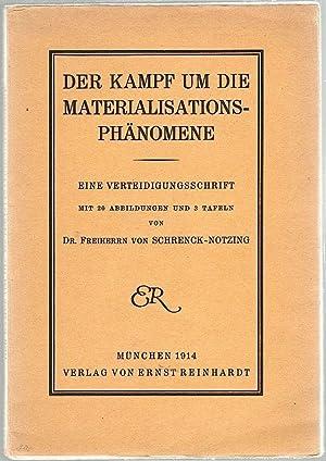 Kampf um die Materialisations-Phänomene; Eine Verteidigungsschrift: Schrenck-Notzing, Albert Freiherr