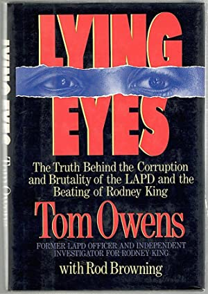 Lying Eyes; The Truth Behind the Corruption and Brutality of the LAPD and the Beating of Rodney King