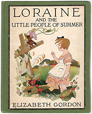 Loraine; And the Little People of Summer: Gordon, Elizabeth