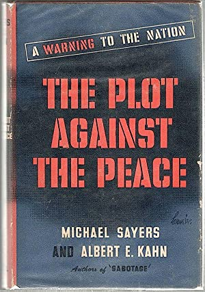 Plot Against the Peace; A Warning to: Sayers, Michael &