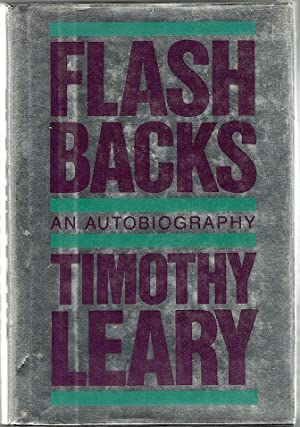 Flashbacks; An Autobiography: Leary, Timothy