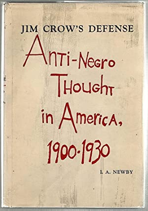 Jim Crow's Defense; Anti-Negro Thought in America, 1900-1930
