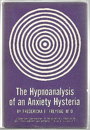 Hypnoanalysis of an Anxiety Hysteria: Freytag, Dr. Fredericka