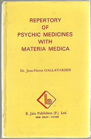 Repertory of Psychic Medicines with Materia Medica: Gallavardin, Dr. Jean-Pierre
