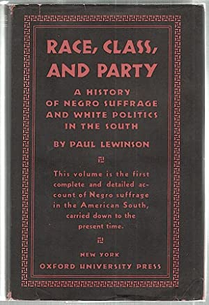 Race, Class, & Party; A History of Negro Suffrage and White Politics in the South