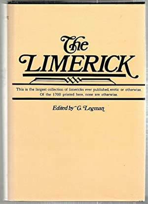 Limerick; 1700 Examples, With Notes, Varients, and: Legman, G. (editor)