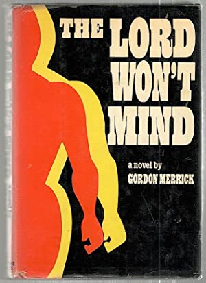 Lord Won't Mind; A Novel: Merrick, Gordon