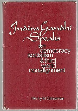 Indira Gandhi Speaks; On Democracy, Socialism, and: Christman, Henry M.