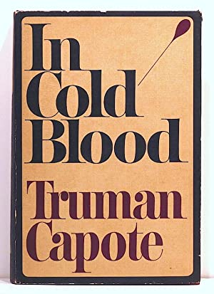 In Cold Blood; A True Account of: Capote, Truman
