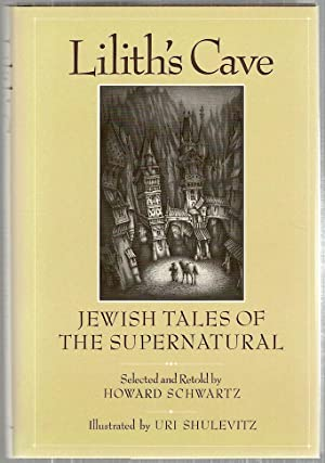 Lilith's Cave; Jewish Tales of the Supernatural: Schwartz, Howard